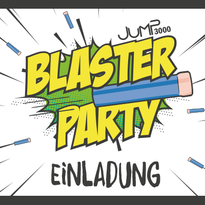 Einladung Blaster Party